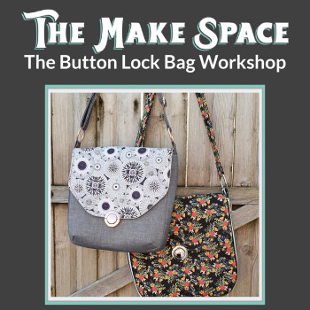 The Button Lock Bag workshop with Mrs H, at The Make Space in Cornwall