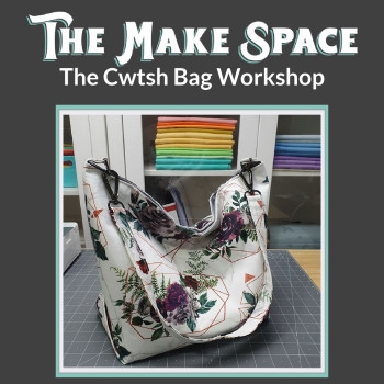 The Cwtsh Bag workshop with Mrs H, at The Make Space in Cornwall