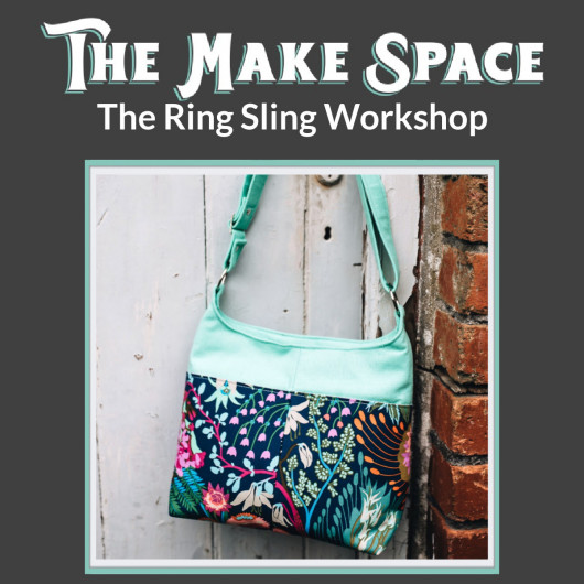 The Ring Sling workshop with Mrs H at The Make Space in Cornwall