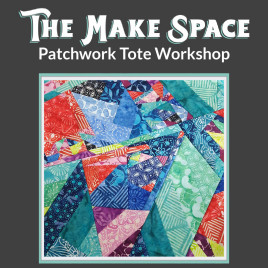 Quilt As You Go Patchwork Tote Bag Workshop at The Make Space in Camborne