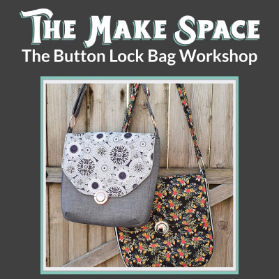Intermediate bag making workshop – The Button Lock Bag by Mrs H
