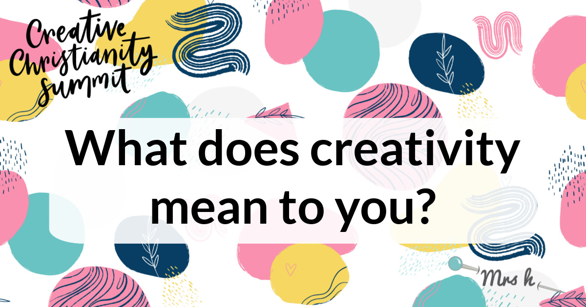 What does creativity mean to you?