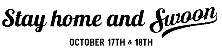 The Stay Home and Swoon Weekend October 17th and 18th