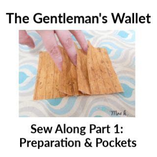 The Gentleman's Wallet Sew Along Part 1
