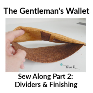 The Gentleman's Wallet Sew Along Part 2